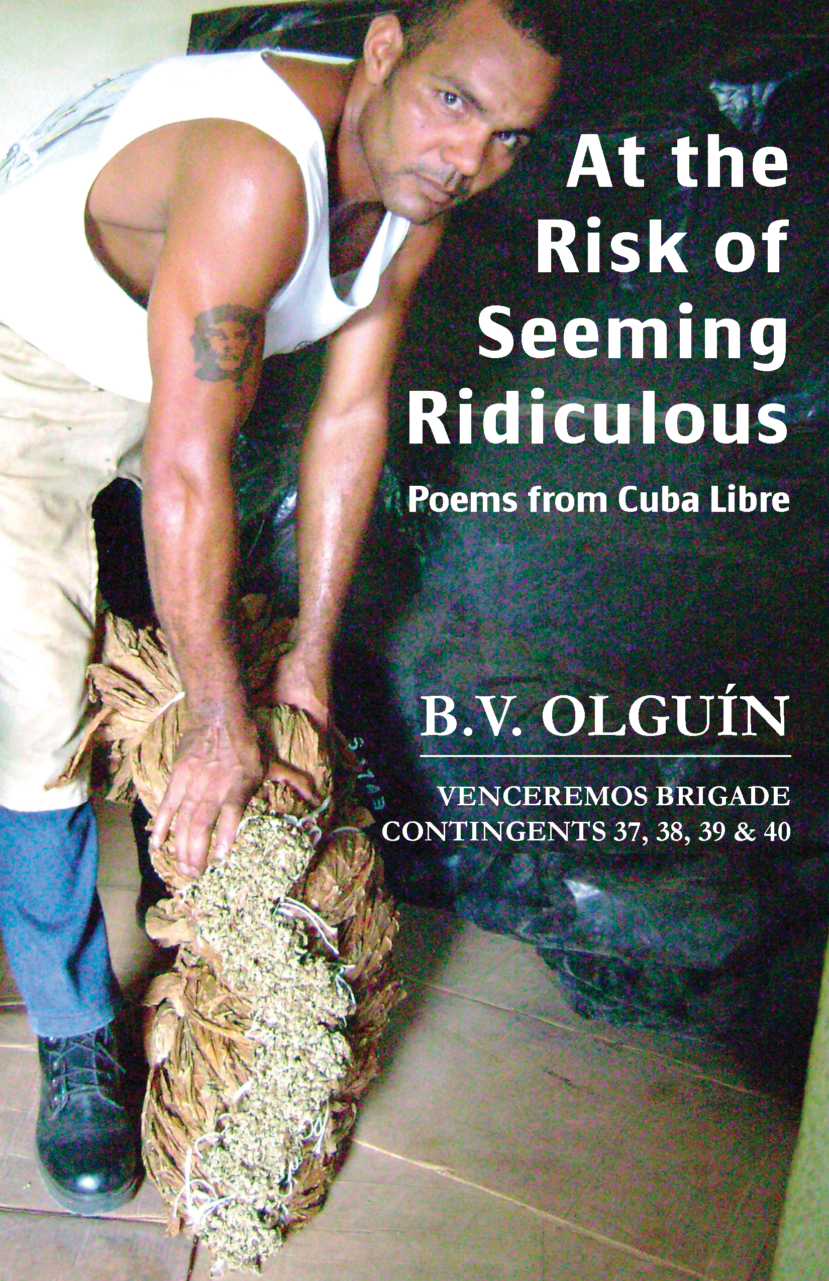 At the Risk of Seeming Ridiculous: Poems from Cuba Libre by Ben Olguín